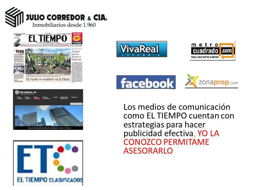 Los medios de comunicación como EL TIEMPO cuentan con estrategias para hacer publicidad efectiva, YO LA CONOZCO PERMITAME ASESORARLO