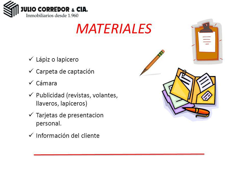 MATERIALES MATERIALES Lápiz o lapicero Carpeta de captación Cámara