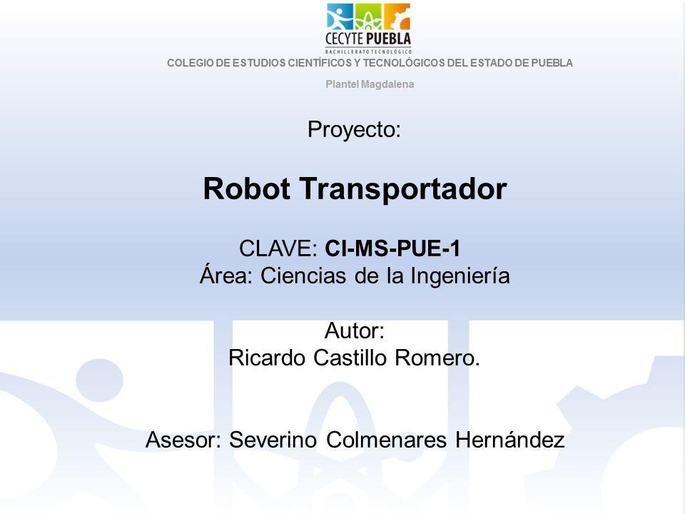 Robot Transportador Proyecto: CLAVE: CI-MS-PUE-1
