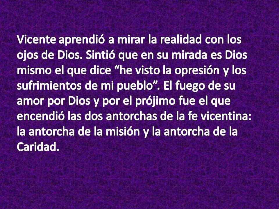 Vicente aprendió a mirar la realidad con los ojos de Dios