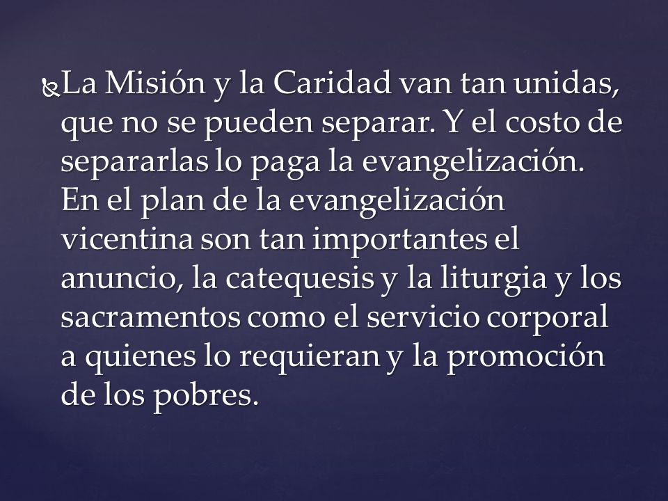 La Misión y la Caridad van tan unidas, que no se pueden separar