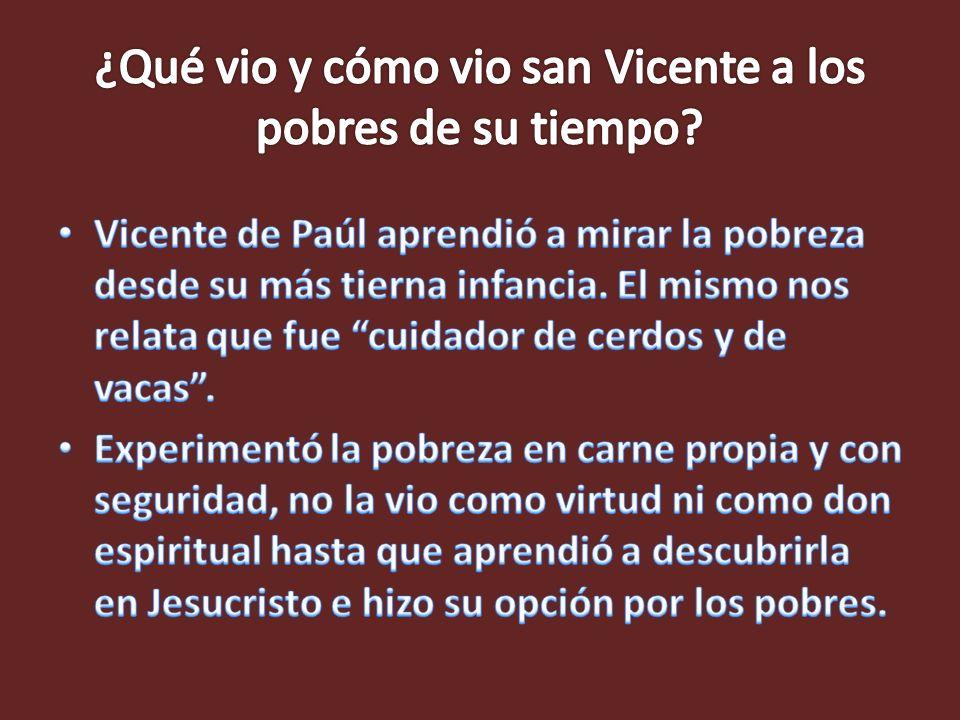 ¿Qué vio y cómo vio san Vicente a los pobres de su tiempo