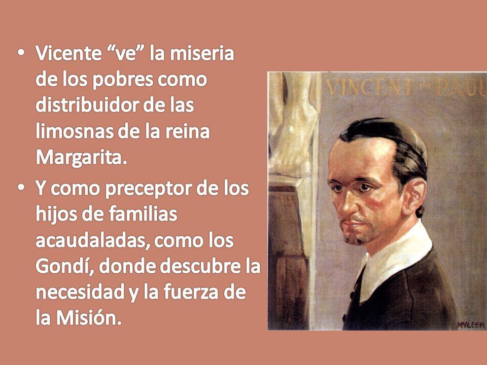 Vicente ve la miseria de los pobres como distribuidor de las limosnas de la reina Margarita.