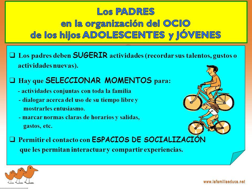 Los PADRES en la organización del OCIO de los hijos ADOLESCENTES y JÓVENES