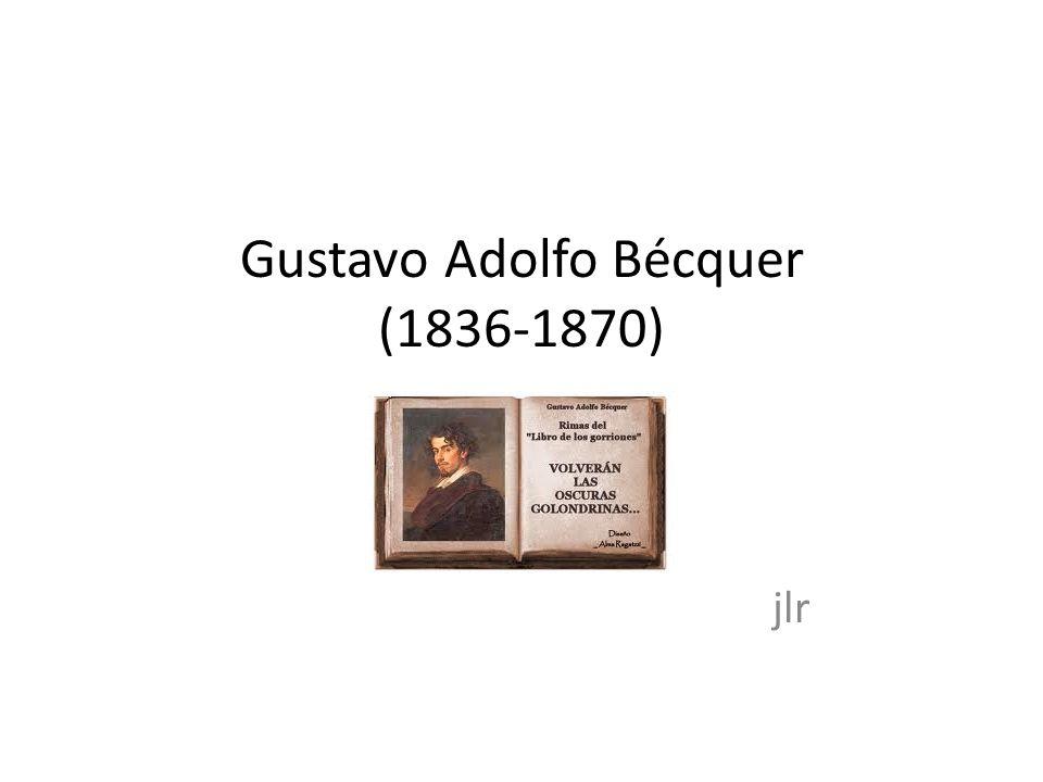 Gustavo Adolfo Bécquer (1836-1870)