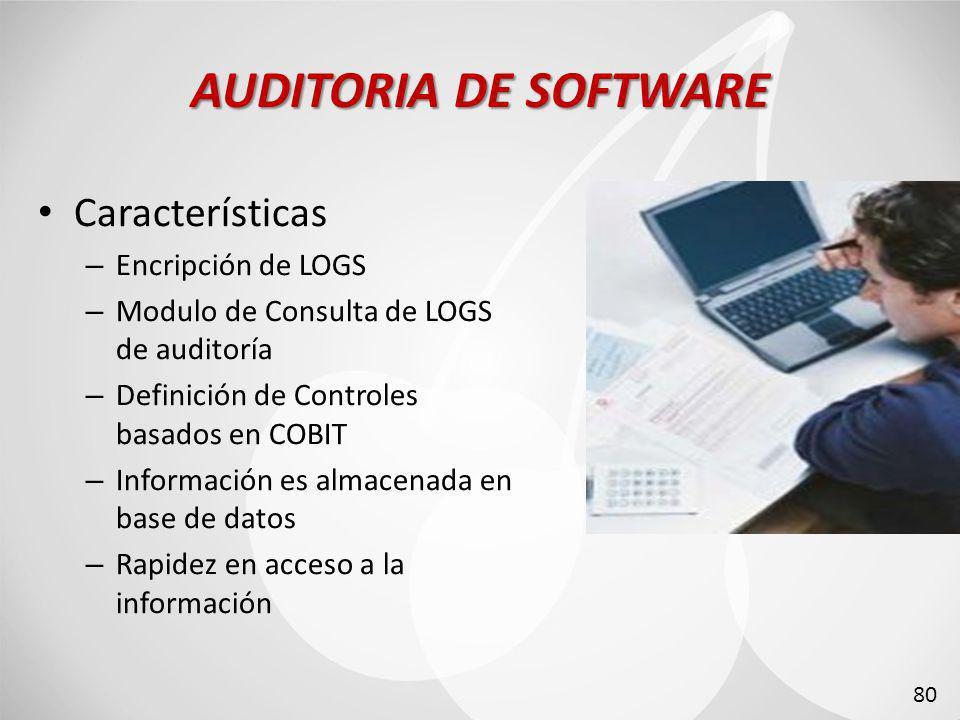 AUDITORIA DE SOFTWARE Características Encripción de LOGS