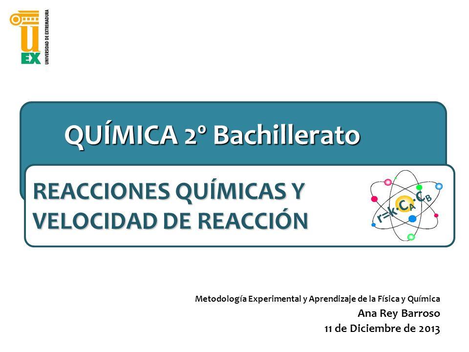 REACCIONES QUÍMICAS Y VELOCIDAD DE REACCIÓN QUÍMICA 2º Bachillerato