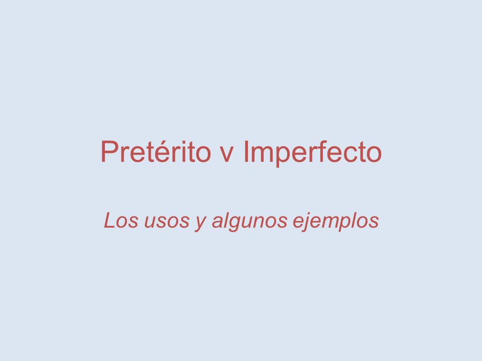 Pretérito v Imperfecto