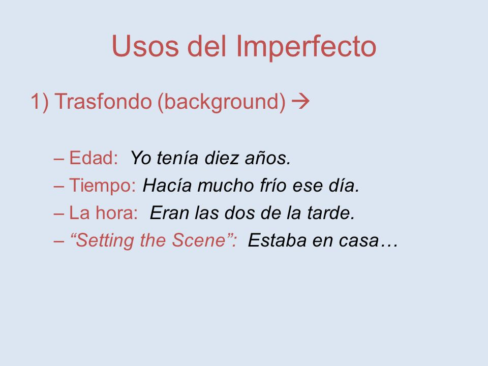 Usos del Imperfecto 1) Trasfondo (background) 