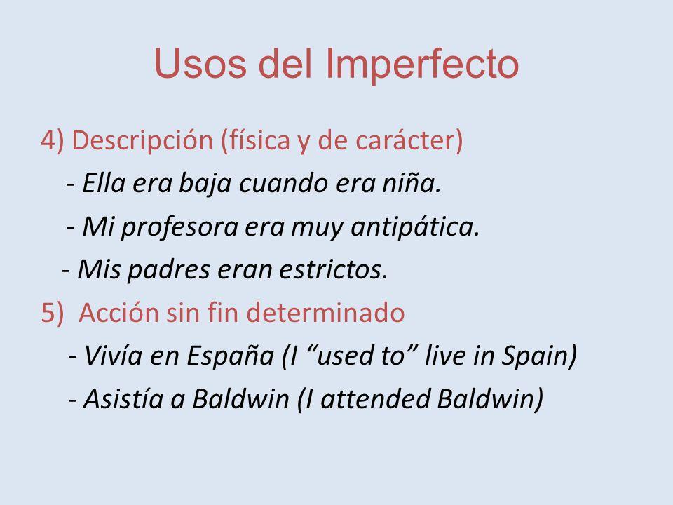 Usos del Imperfecto 4) Descripción (física y de carácter)