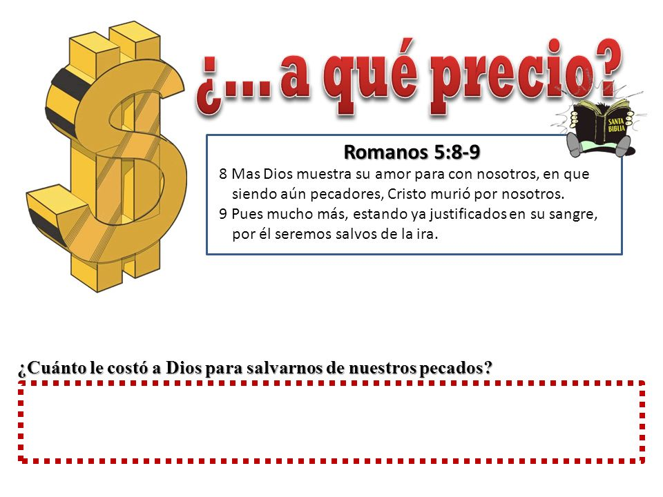 ¿... a qué precio Romanos 5:8-9