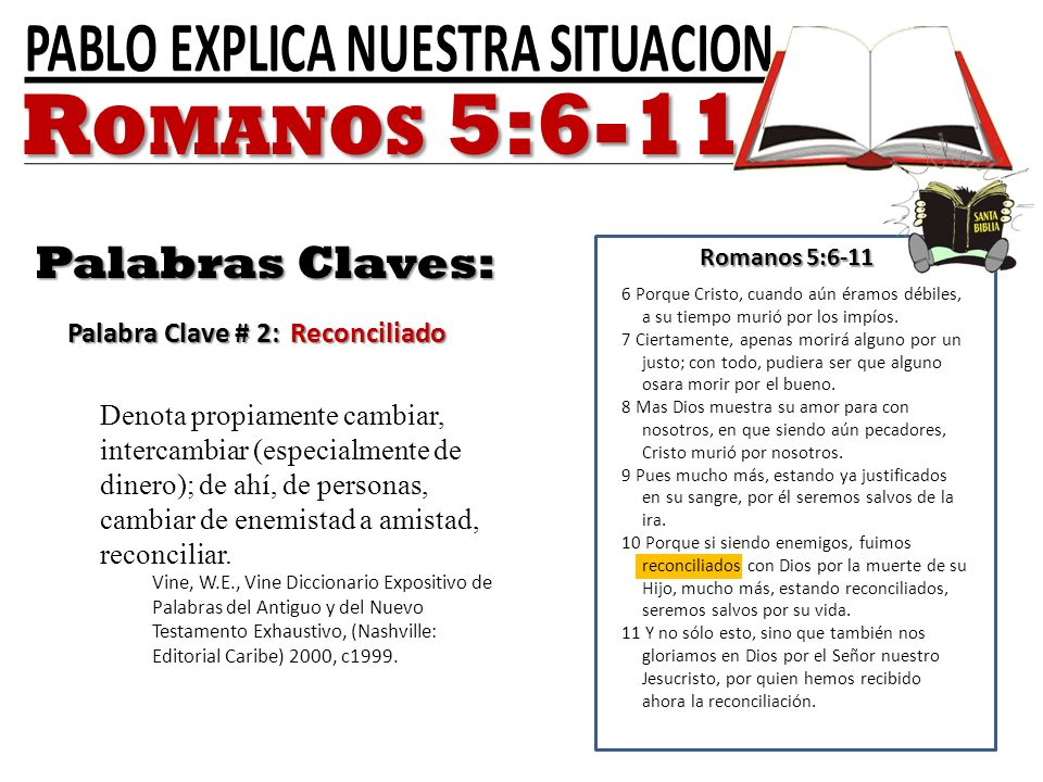 Romanos 5:6-11 Palabras Claves: Palabra Clave # 2: Reconciliado