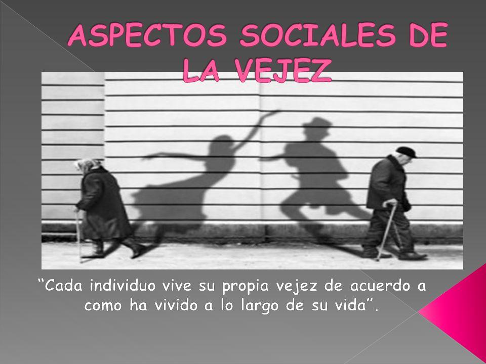 ASPECTOS SOCIALES DE LA VEJEZ