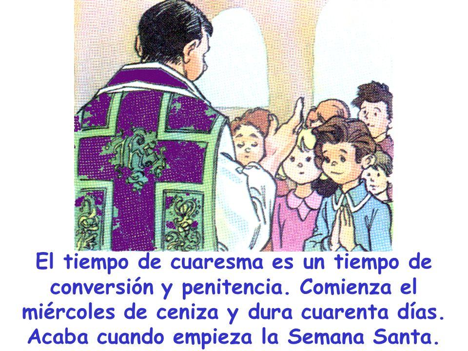 El tiempo de cuaresma es un tiempo de conversión y penitencia