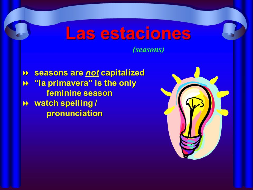 Las estaciones (seasons) seasons are not capitalized