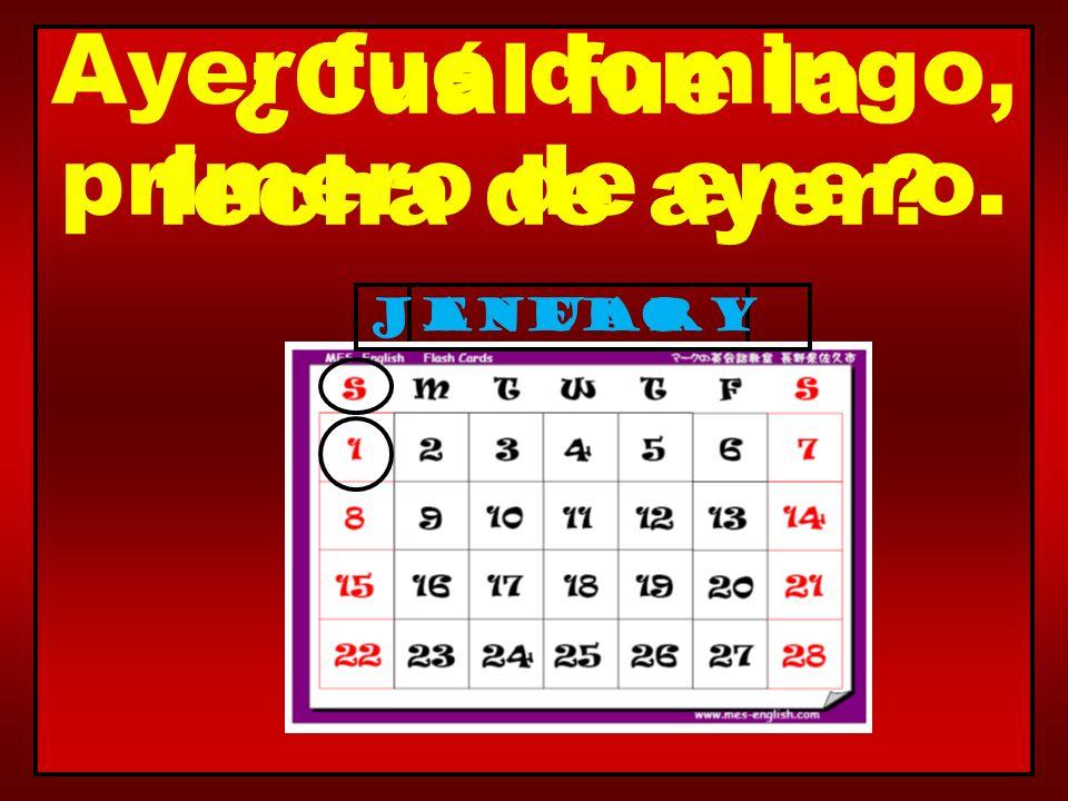Ayer fue domingo, primero de enero. ¿Cuál fue la fecha de ayer