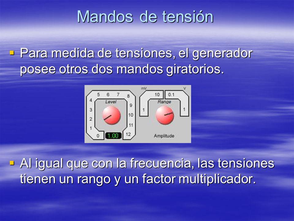 Mandos de tensión Para medida de tensiones, el generador posee otros dos mandos giratorios.