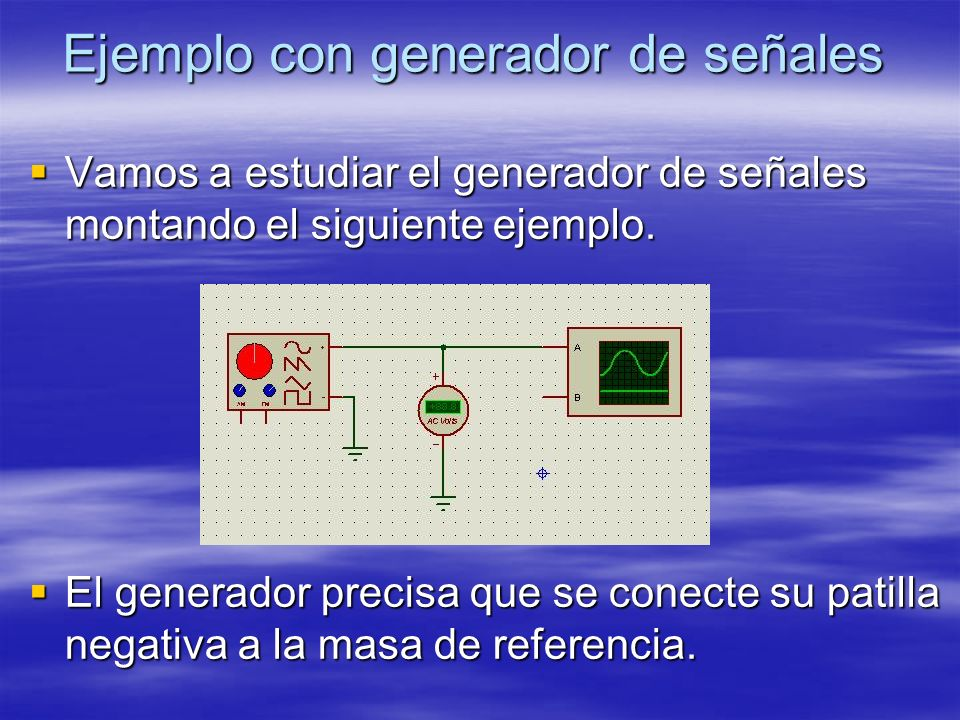Ejemplo con generador de señales