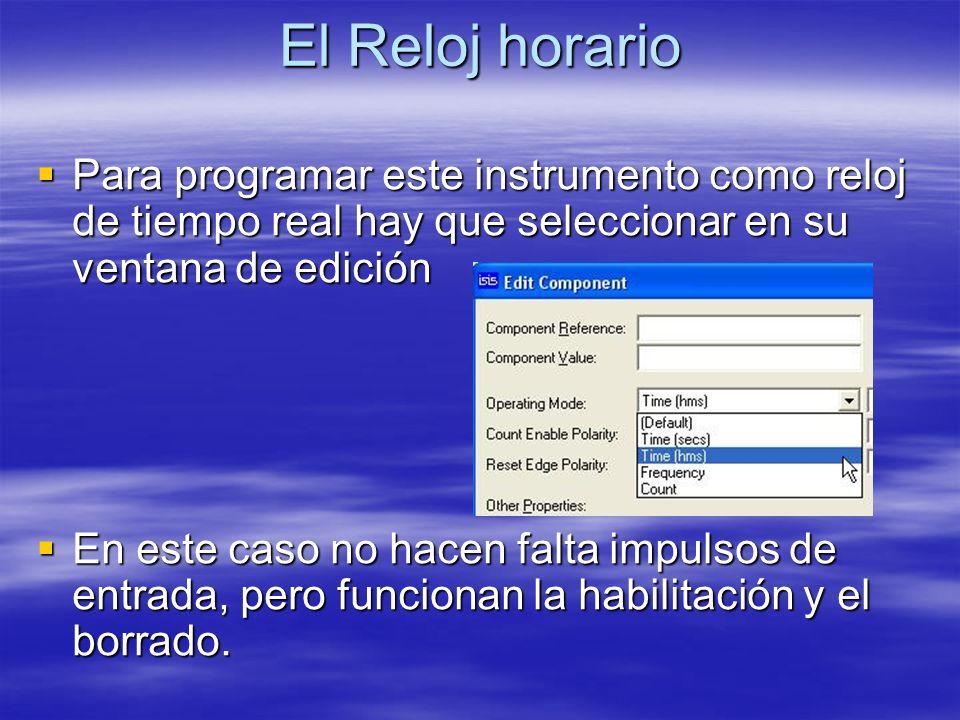 El Reloj horario Para programar este instrumento como reloj de tiempo real hay que seleccionar en su ventana de edición.