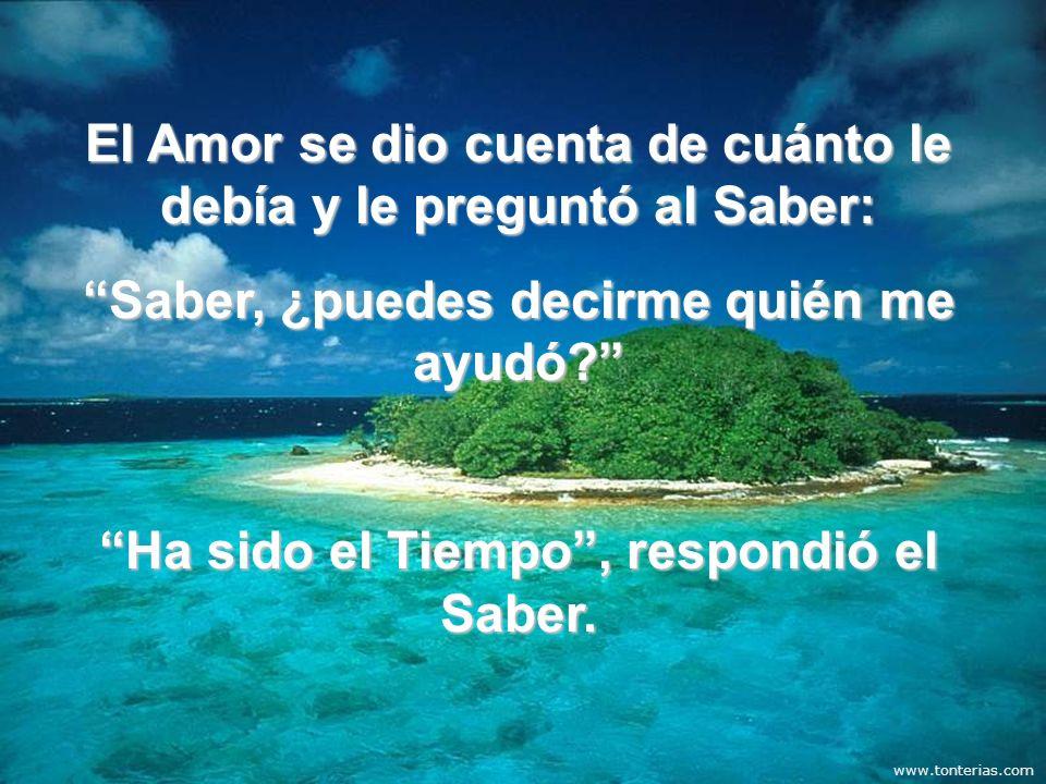 El Amor se dio cuenta de cuánto le debía y le preguntó al Saber: