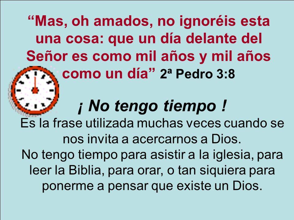 Mas, oh amados, no ignoréis esta una cosa: que un día delante del Señor es como mil años y mil años como un día 2ª Pedro 3:8
