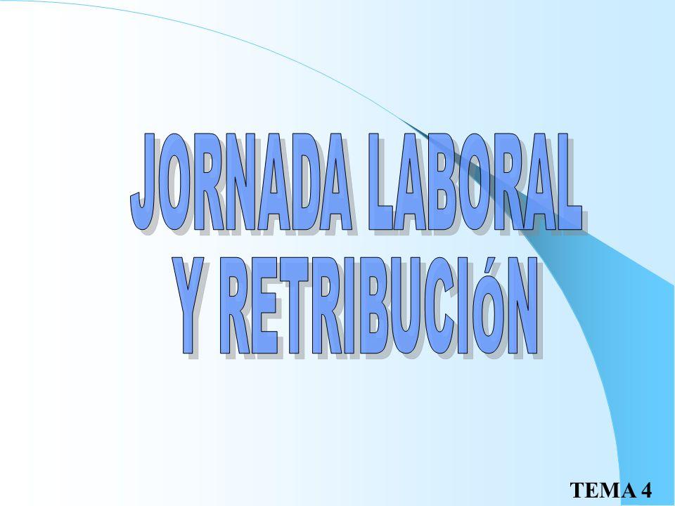 JORNADA LABORAL Y RETRIBUCIÓN