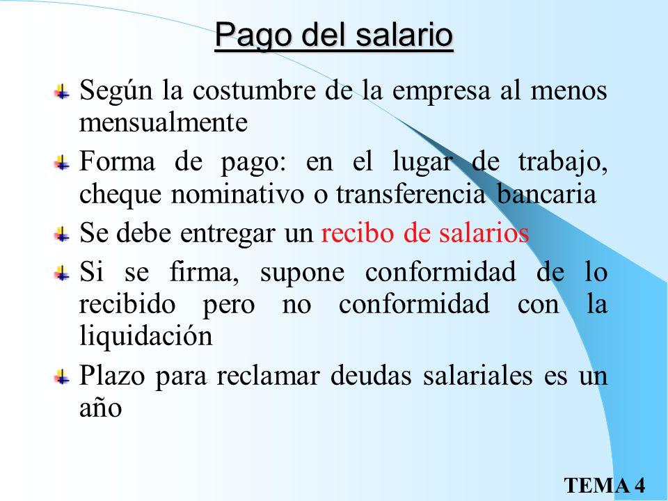 Pago del salario Según la costumbre de la empresa al menos mensualmente.