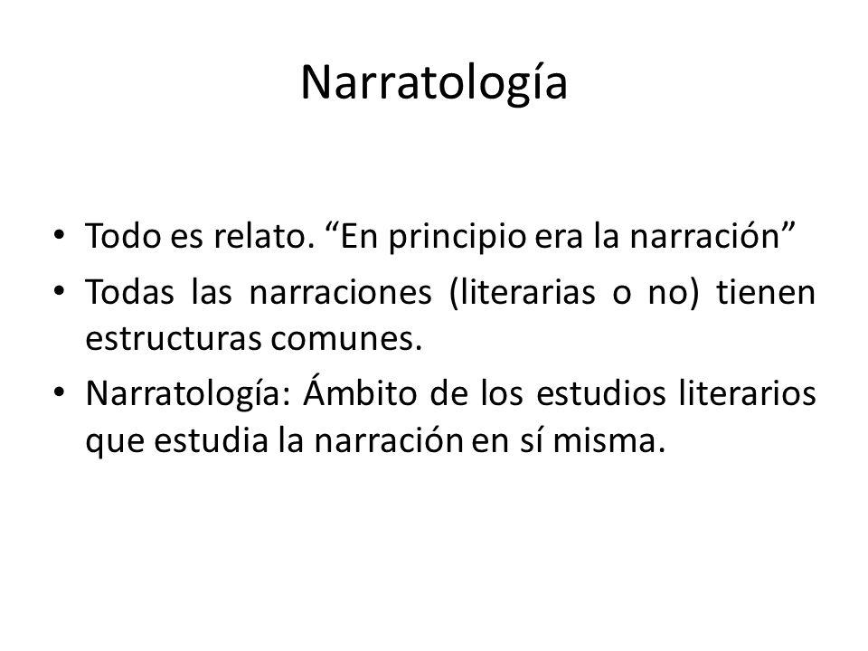 Narratología Todo es relato. En principio era la narración