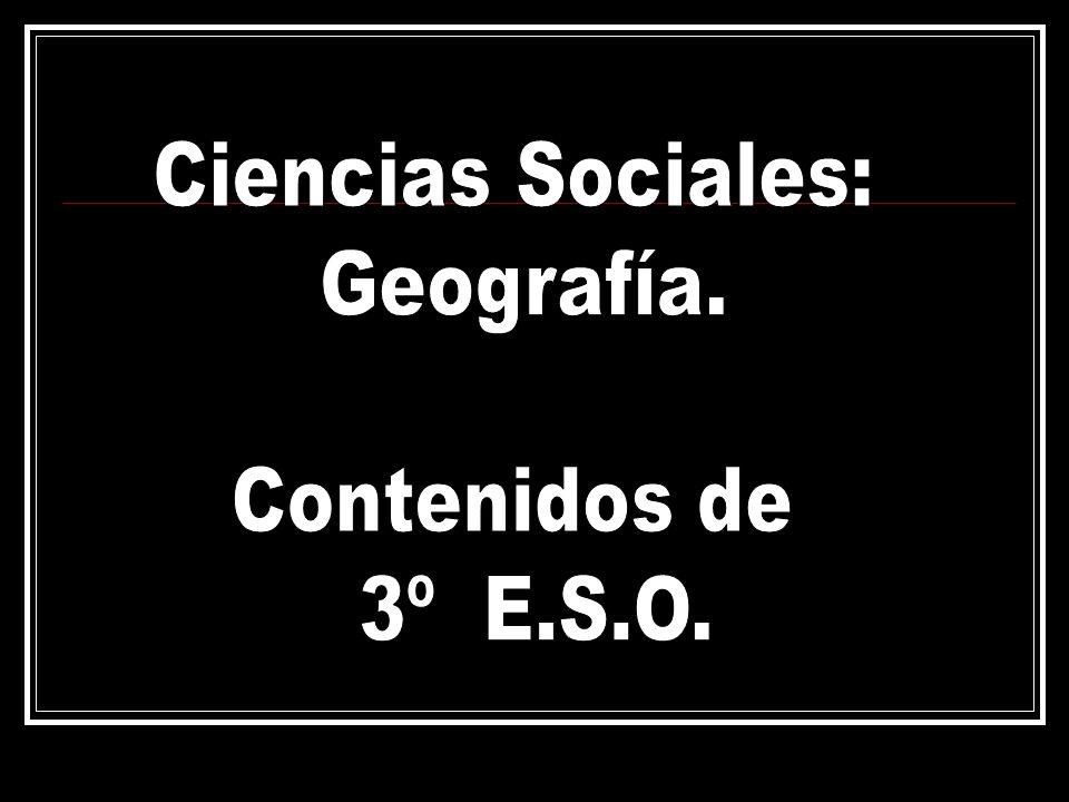 Ciencias Sociales: Geografía. Contenidos de 3º E.S.O.