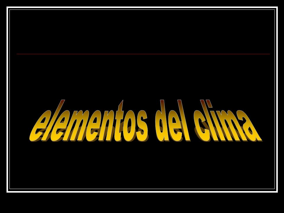 elementos del clima