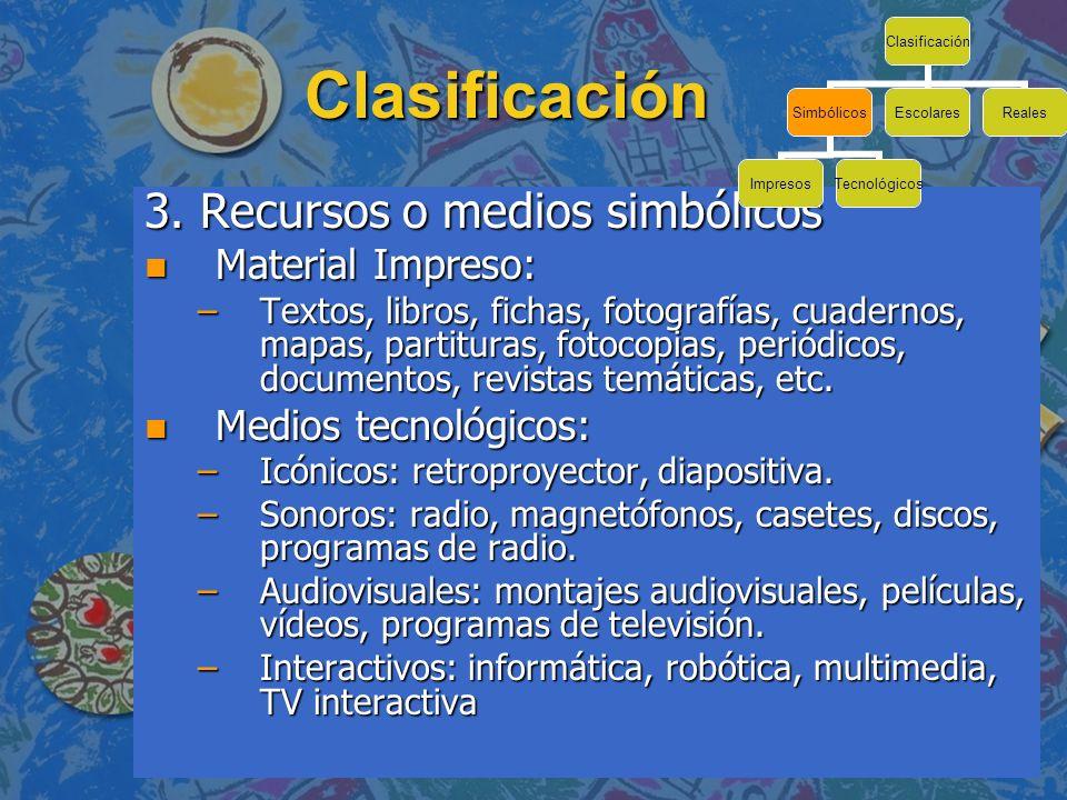 Clasificación 3. Recursos o medios simbólicos Material Impreso: