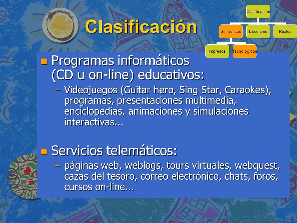 Clasificación Programas informáticos (CD u on-line) educativos: