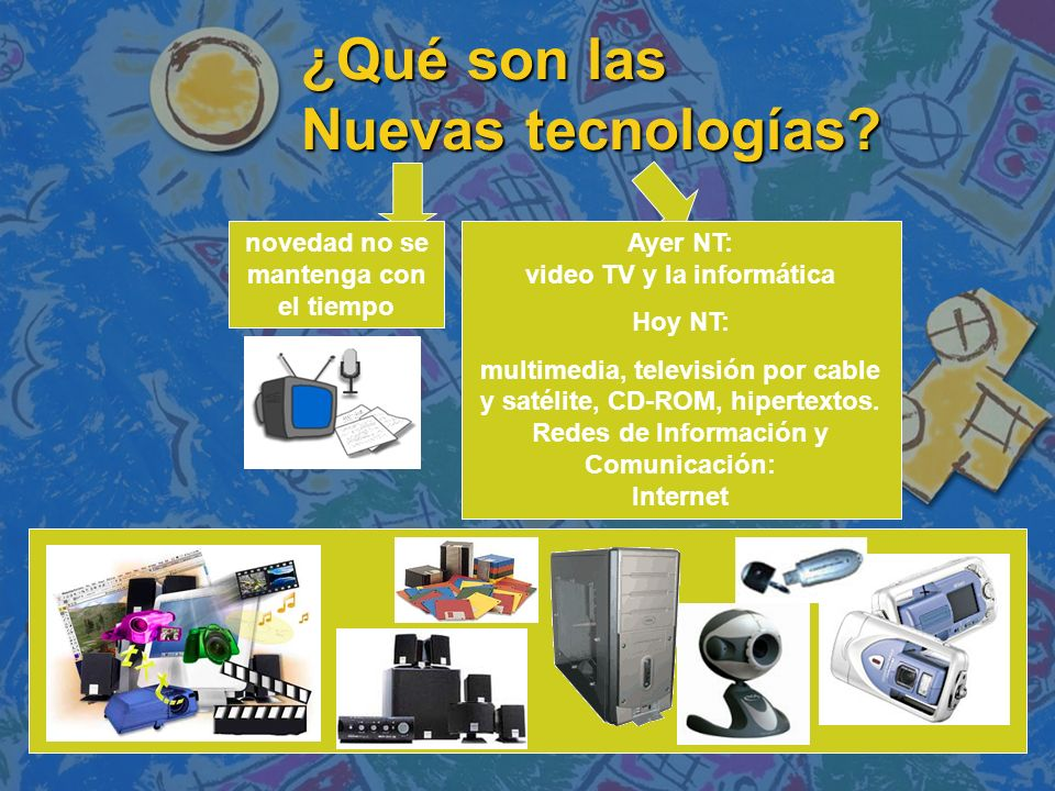 ¿Qué son las Nuevas tecnologías