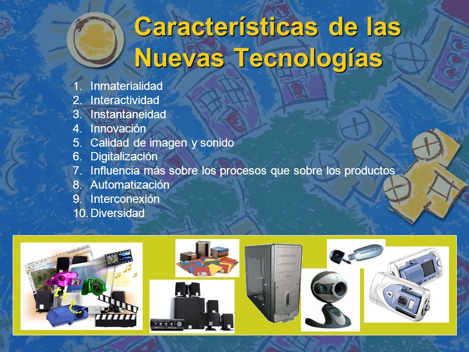 Características de las Nuevas Tecnologías