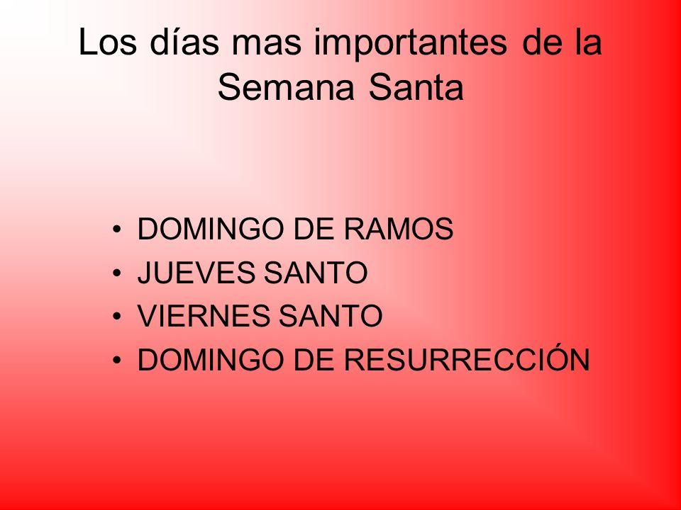 Los días mas importantes de la Semana Santa