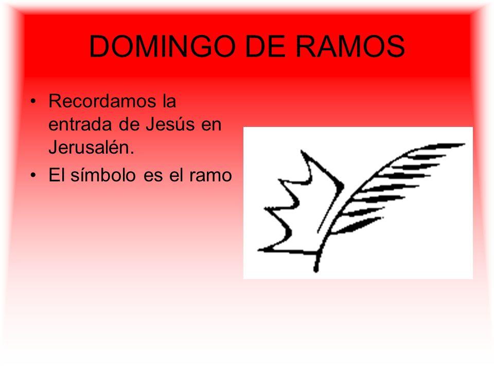 DOMINGO DE RAMOS Recordamos la entrada de Jesús en Jerusalén.