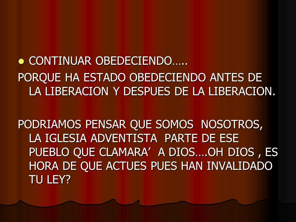 CONTINUAR OBEDECIENDO…..