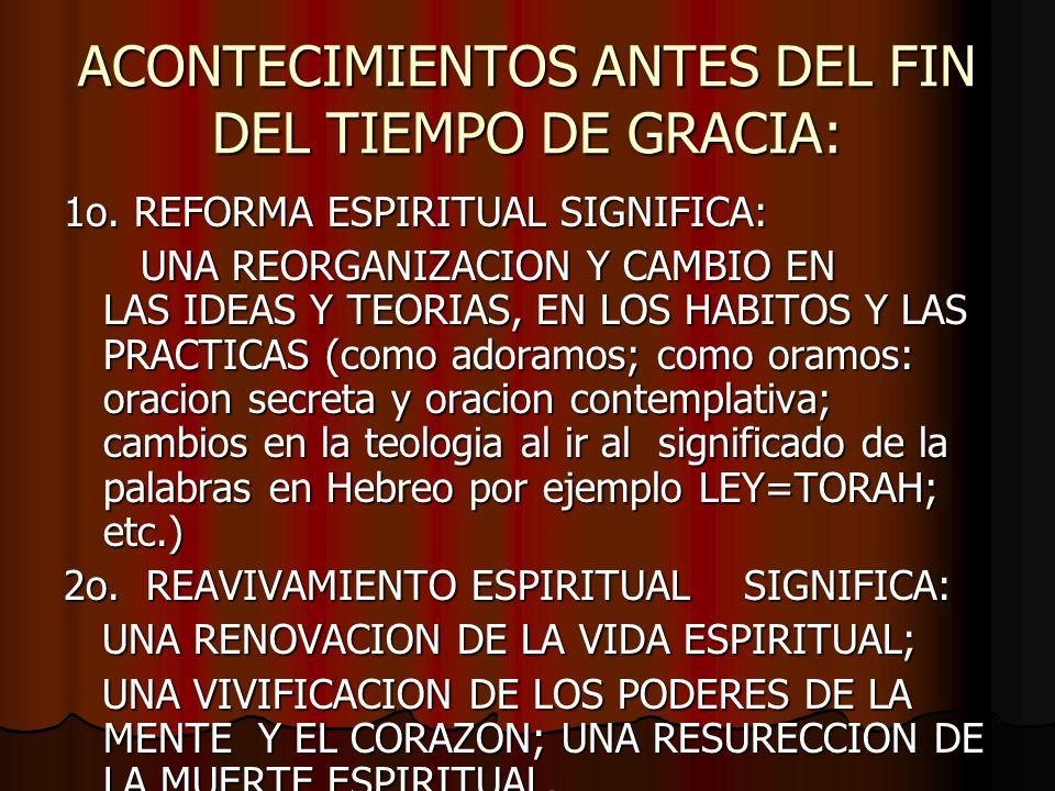 ACONTECIMIENTOS ANTES DEL FIN DEL TIEMPO DE GRACIA: