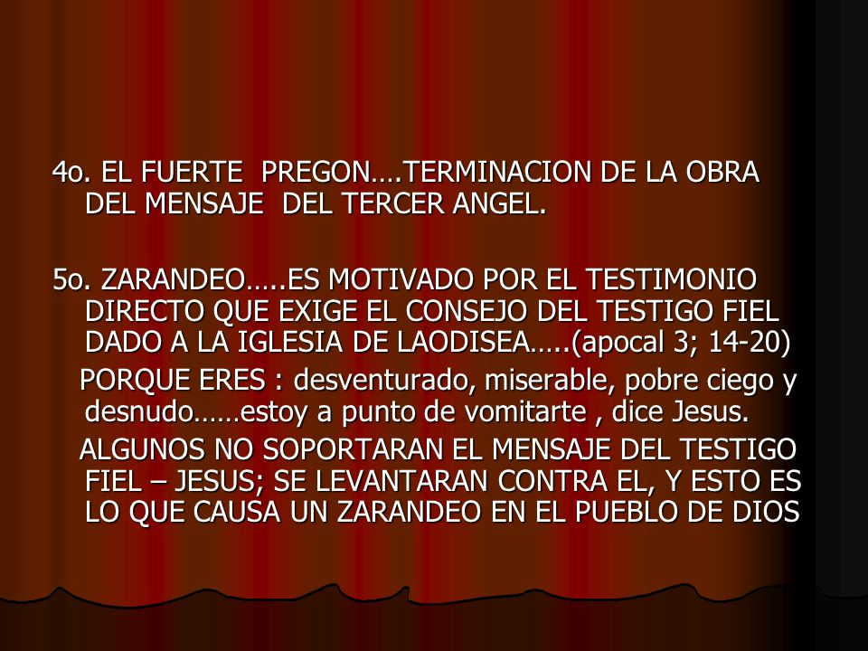 4o. EL FUERTE PREGON….TERMINACION DE LA OBRA DEL MENSAJE DEL TERCER ANGEL.