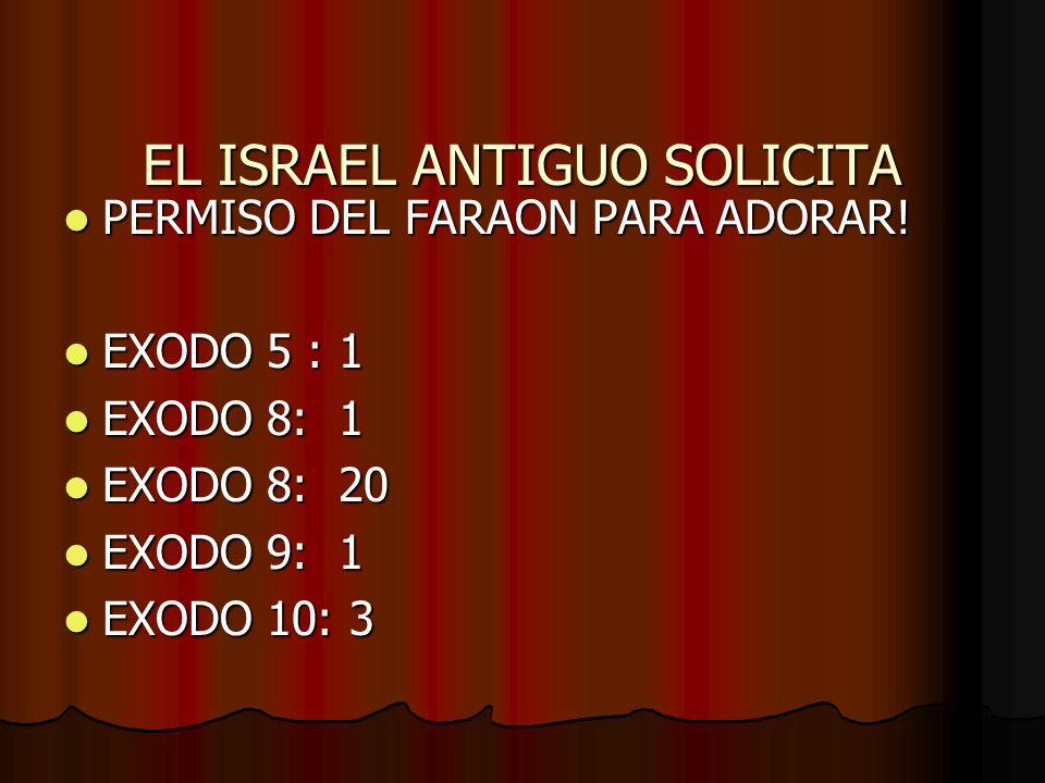 EL ISRAEL ANTIGUO SOLICITA
