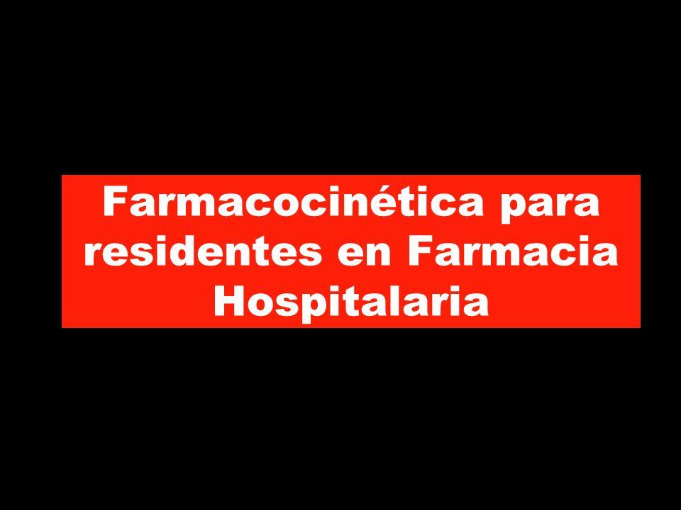 Farmacocinética para residentes en Farmacia Hospitalaria