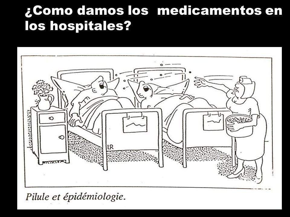 ¿Como damos los medicamentos en los hospitales