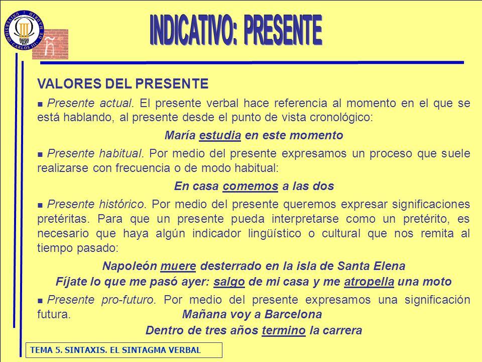 INDICATIVO: PRESENTE VALORES DEL PRESENTE