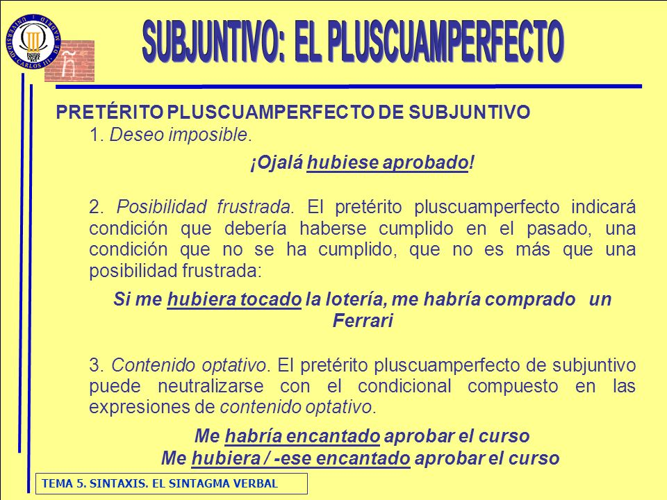 SUBJUNTIVO: EL PLUSCUAMPERFECTO
