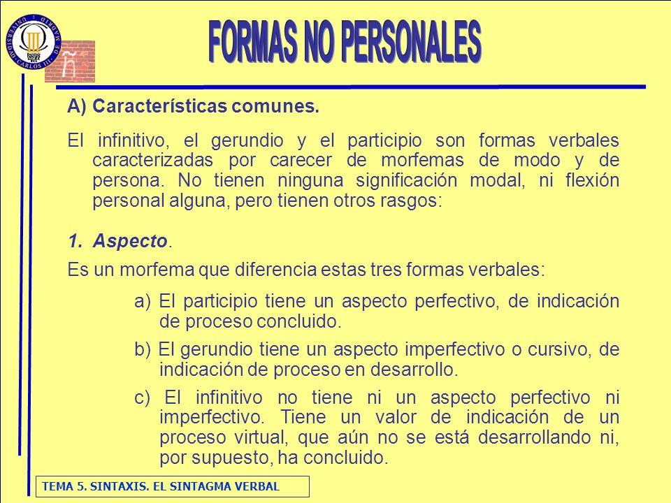 FORMAS NO PERSONALES Características comunes.