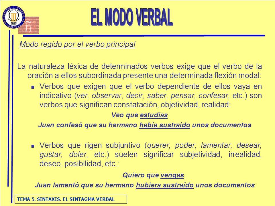 EL MODO VERBAL Modo regido por el verbo principal