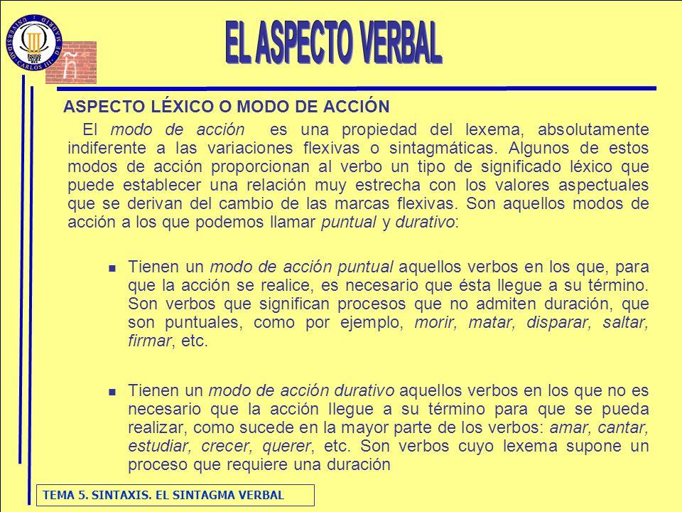 EL ASPECTO VERBAL ASPECTO LÉXICO O MODO DE ACCIÓN
