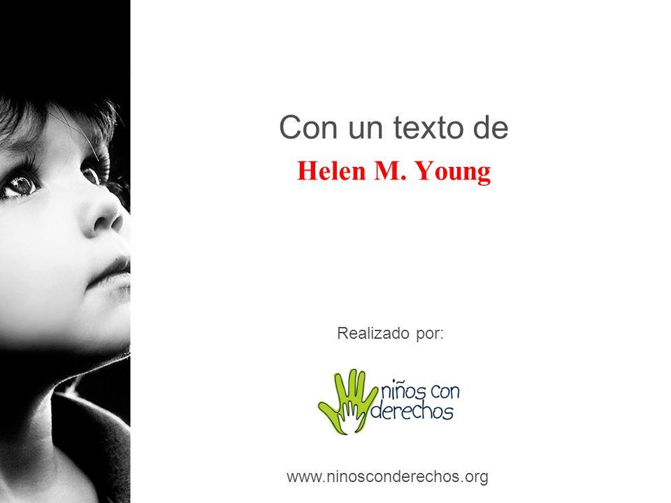 Con un texto de Helen M. Young Realizado por: www.ninosconderechos.org