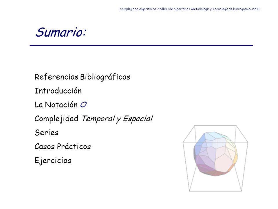 Sumario: Referencias Bibliográficas Introducción La Notación O