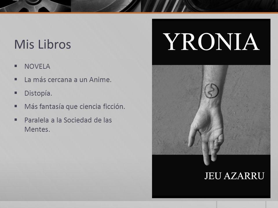 Mis Libros NOVELA La más cercana a un Anime. Distopía.